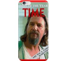 Time's Man of the year - The Big Lebowski iPhone Case/Skin