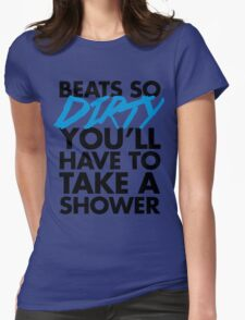 Beats So Dirty Music Quote Womens Fitted T-Shirt