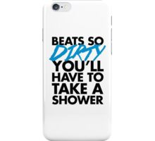 Beats So Dirty Music Quote iPhone Case/Skin