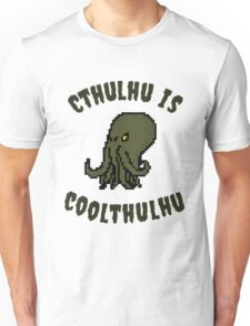 Cthulhu Is Coolthulhu Unisex T-Shirt