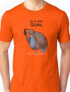 Q is for Quail Unisex T-Shirt
