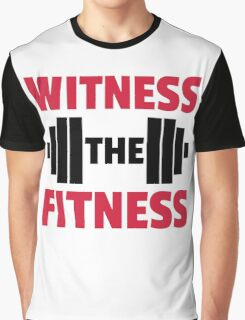 Witness The Fitness Gym Quote Graphic T-Shirt