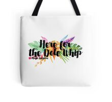 Here for the Dole Whip (with Flowers) Tote Bag