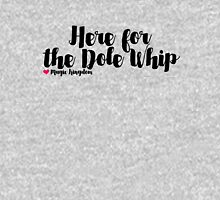 Here for the Dole Whip (Plain) Unisex T-Shirt