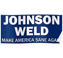 Make America Sane Again - Johnson/Weld Poster