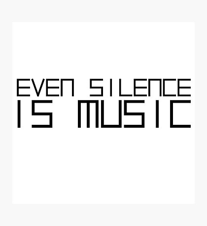 Silence is Music Cool Quote Strange Photographic Print