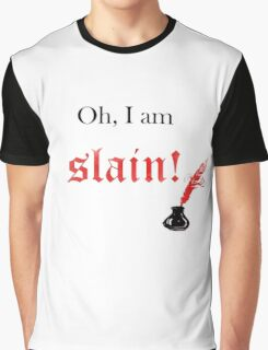 Oh, I am slain! Shakespeare Quote Graphic T-Shirt