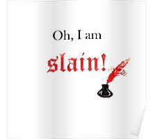Oh, I am slain! Shakespeare Quote Poster