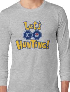 Let's Go Hunting! Long Sleeve T-Shirt
