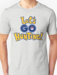 Let's Go Hunting! Unisex T-Shirt