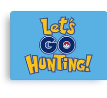 Let's Go Hunting! Canvas Print