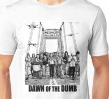Dawn of the Dumb Unisex T-Shirt