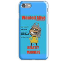 Wanted Alive for Beastly Manners iPhone Case/Skin