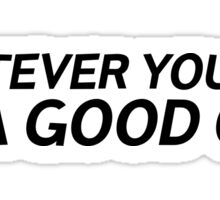 Abraham Lincoln Quote Whatever You Are Sticker