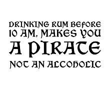 Pirate Drinking Rum Funny Quote Humor Photographic Print