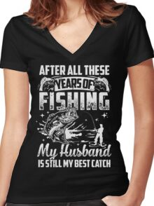 My HUSBAND Is Still My Best Catch - Fishing Couple TShirts Women's Fitted V-Neck T-Shirt