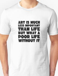 Art Quote Cool inspirational Life Wisdom Unisex T-Shirt