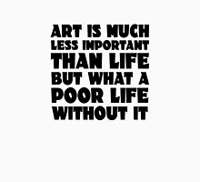Art Quote Cool inspirational Life Wisdom Unisex T-Shirt