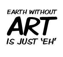 Earth Art Quote Cool Clever Wordplay Photographic Print