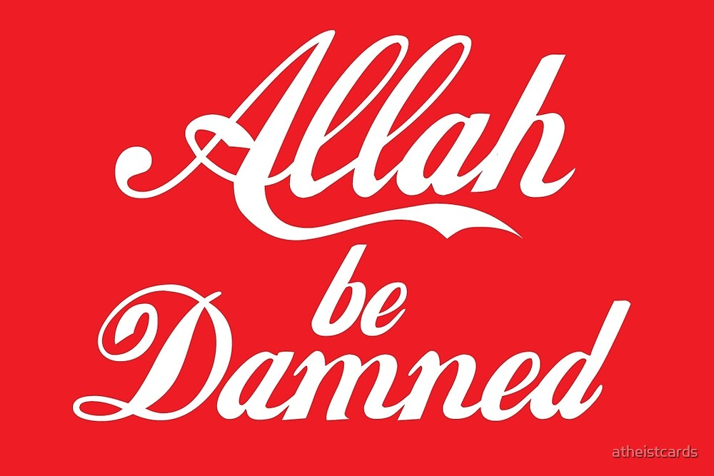 Allah be Damned by atheistcards