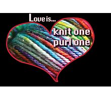 Love is knitting Photographic Print