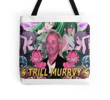 Trill Murrvy Tote Bag