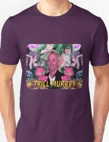 Trill Murrvy T-Shirt