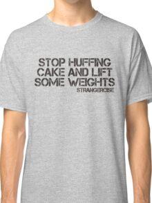 Strangercise - Stop Huffing Cake Classic T-Shirt