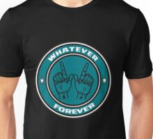 WHATEVER FOREVER Unisex T-Shirt