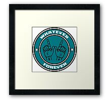 WHATEVER FOREVER Framed Print