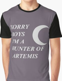 Sorry boys, I'm a Hunter of Artemis Graphic T-Shirt