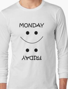 Diiference between Monday and Friday.. Long Sleeve T-Shirt