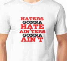 Haters Gonna Hate The Interview Funny Quote Unisex T-Shirt