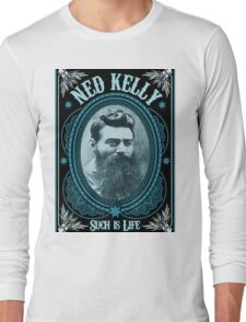 Ned Kelly - Such is Life Design  Long Sleeve T-Shirt