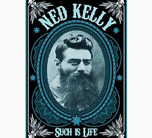 Ned Kelly - Such is Life Design  Unisex T-Shirt