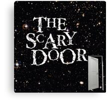 You're about to enter the scary door Canvas Print