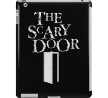 You're about to enter the scary door iPad Case/Skin