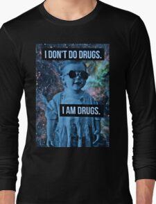 Drugs Long Sleeve T-Shirt