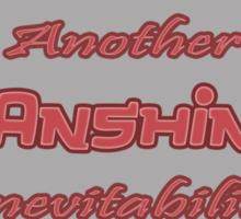 Another Anshin Inevitability Sticker