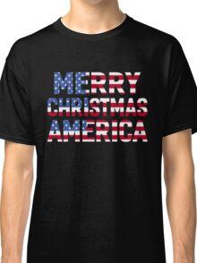 MERRY CHRISTMAS AMERICA Classic T-Shirt