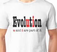 Evolution: u and i are part it  Unisex T-Shirt
