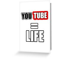 YouTube = LIFE Greeting Card