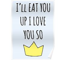 I'll eat you up I love you so Poster