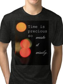 Quotes to inspire  Tri-blend T-Shirt