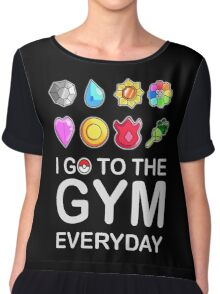I go to the GYM everyday Chiffon Top
