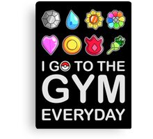 I go to the GYM everyday Canvas Print