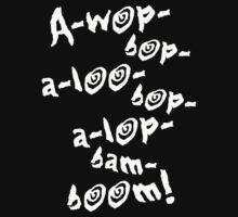 A-wop-bop-a-loo-bop-a-lop-bam-boom! (Tutti Frutti / White) by MrFaulbaum