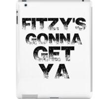 Fitzy's gonna get ya ( Zack Fitzgerald Sheffield Steelers ) iPad Case/Skin