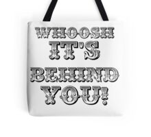 Whoosh It's Behind You ( Sheffield Steelers ) Tote Bag