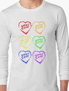 YOU=LOVE RAINBOW LOVE POWER Long Sleeve T-Shirt